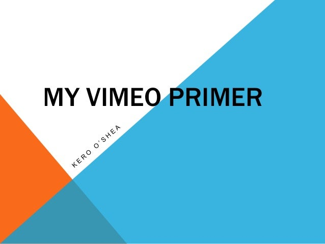 My Vimeo Primer