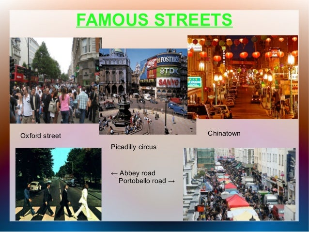 FAMOUS STREETSOxford streetPicadilly circusChinatown← Abbey roadPortobello road →