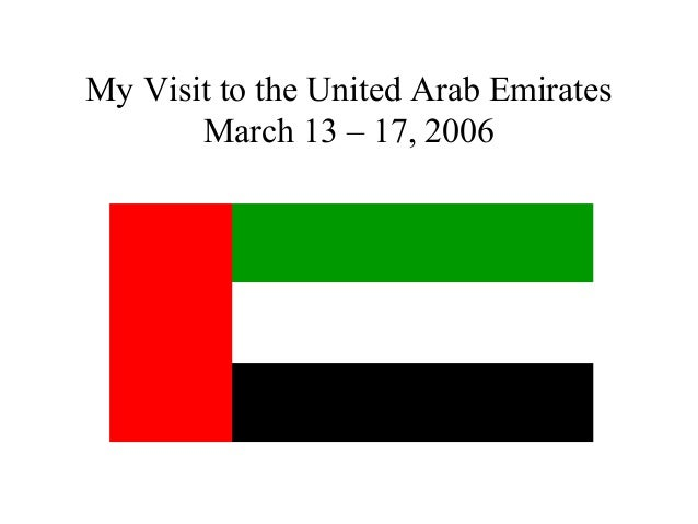 My Visit to the United Arab Emirates       March 13 – 17, 2006