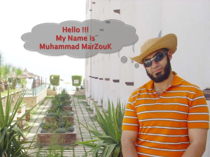 Hello !!!   My Name isMuhammad MarZouK