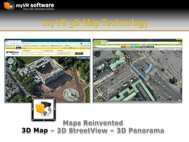 myVR 3D Map Technology<br />Maps Reinvented <br />3D Map – 3D StreetView – 3D Panorama<br />
