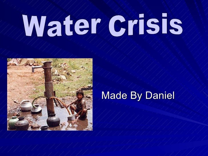 Made By Daniel Water Crisis