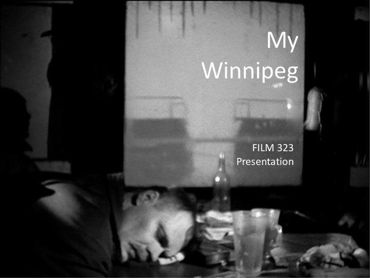 My Winnipeg FILM 323 Presentation