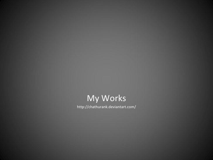 My Works http://chathurank.deviantart.com/