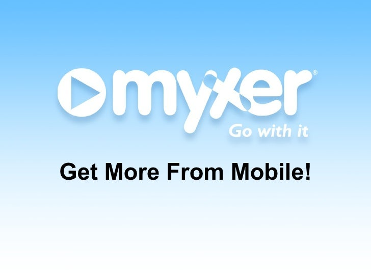 Get More From Mobile!