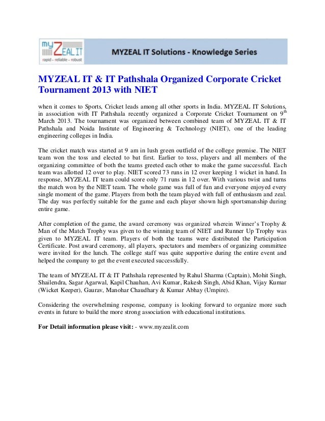 MYZEAL IT & IT Pathshala Organized Corporate CricketTournament 2013 with NIETwhen it comes to Sports, Cricket leads among ...