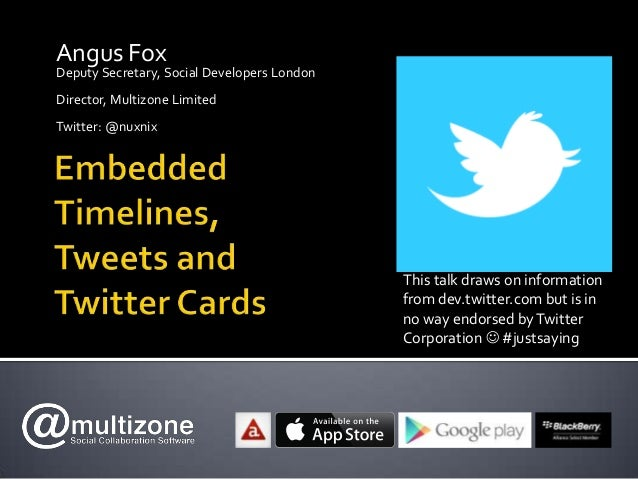 Embedded Tweets, Timelines and Twitter Cards - Social Developers London 09 Jan 2013