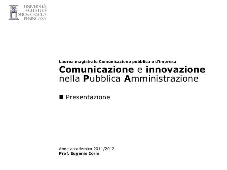 Laurea magistrale Comunicazione pubblica e d'impresaComunicazione e innovazionenella Pubblica Amministrazione Presentazio...