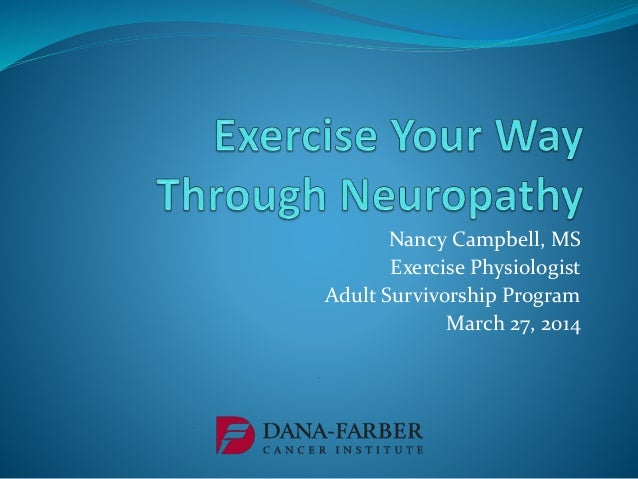 Nancy Campbell, MS Exercise Physiologist Adult Survivorship Program March 27, 2014