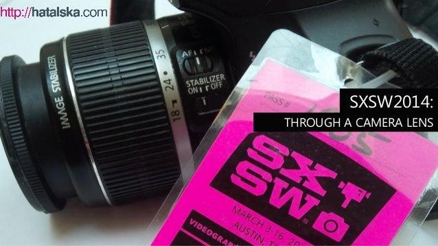 SXSW2014: THROUGH A CAMERA LENS