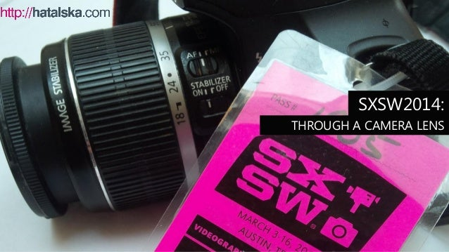 SXSW2014: Through a Camera Lens