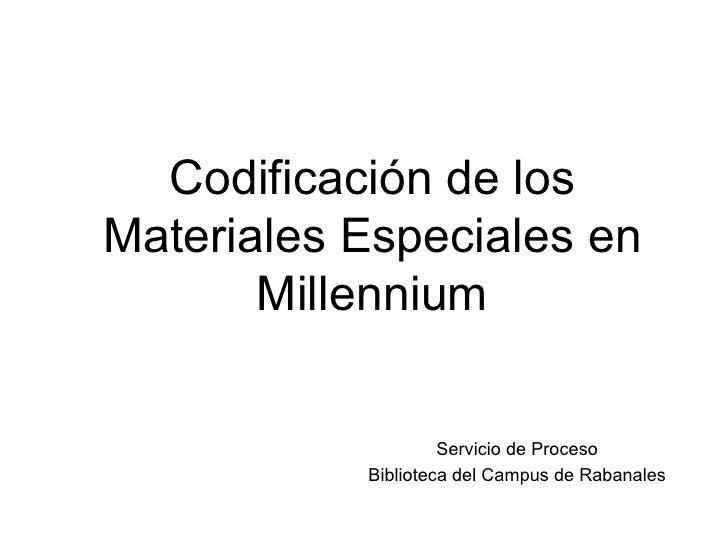 Codificación de losMateriales Especiales en       Millennium                    Servicio de Proceso           Biblioteca d...
