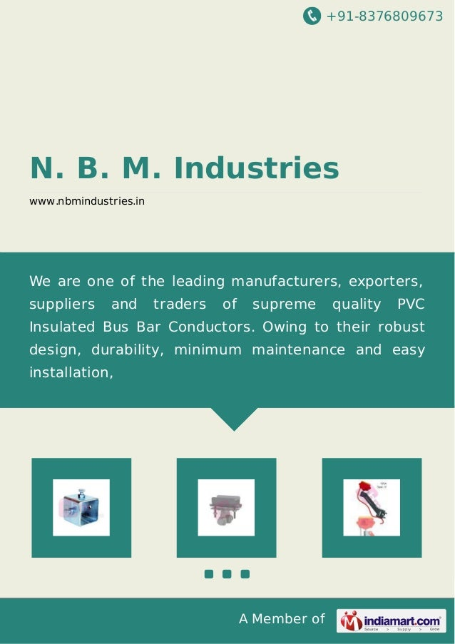 +91-8376809673 A Member of N. B. M. Industries www.nbmindustries.in We are one of the leading manufacturers, exporters, su...