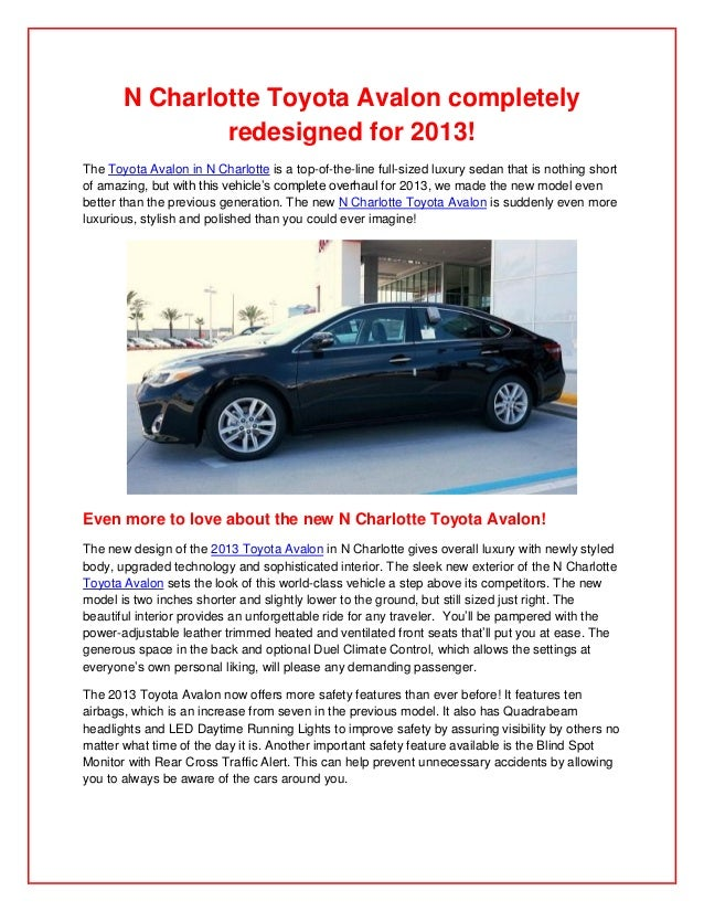 N Charlotte Toyota Avalon completely               redesigned for 2013!The Toyota Avalon in N Charlotte is a top-of-the-li...