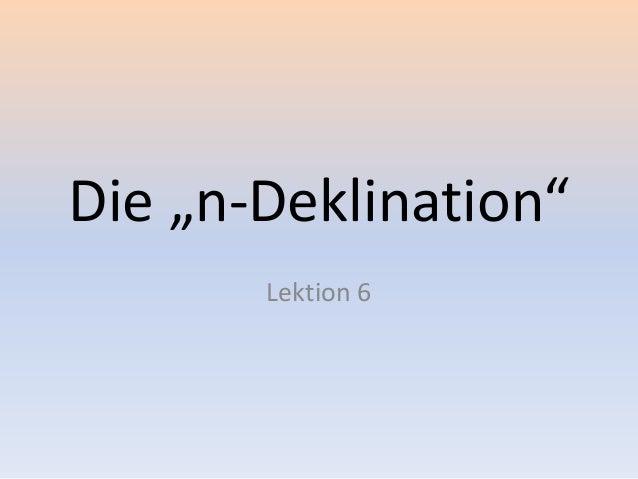 """Die """"n-Deklination""""Lektion 6"""