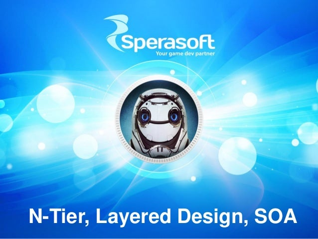 N-Tier, Layered Design, SOA