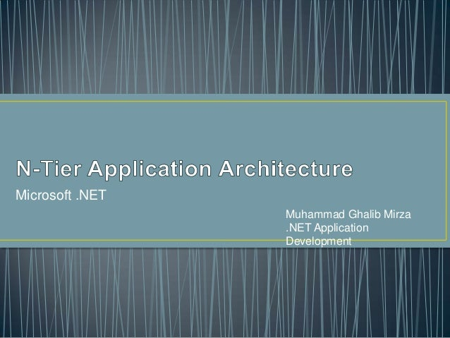 N tier application developement for N tier application architecture