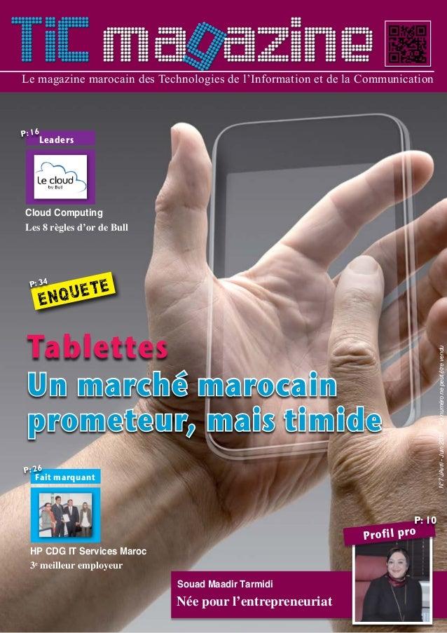 N°7 Avril - Juin 2013 Le magazine marocain des Technologies de l'Information et de la Communication N°7JAvril-Juin2013Cenu...