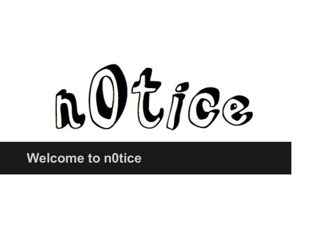 Welcome to n0tice