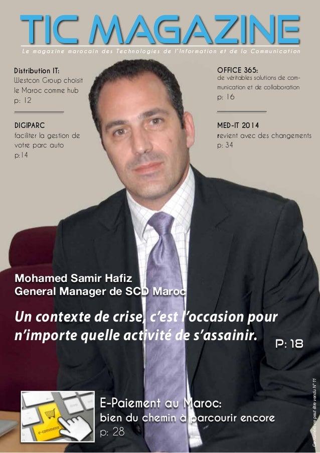 CenuméronepeutêtrevenduN°11 p: 18 E-Paiement au Maroc: bien du chemin à parcourir encore p: 28 Distribution IT: Westcon Gr...