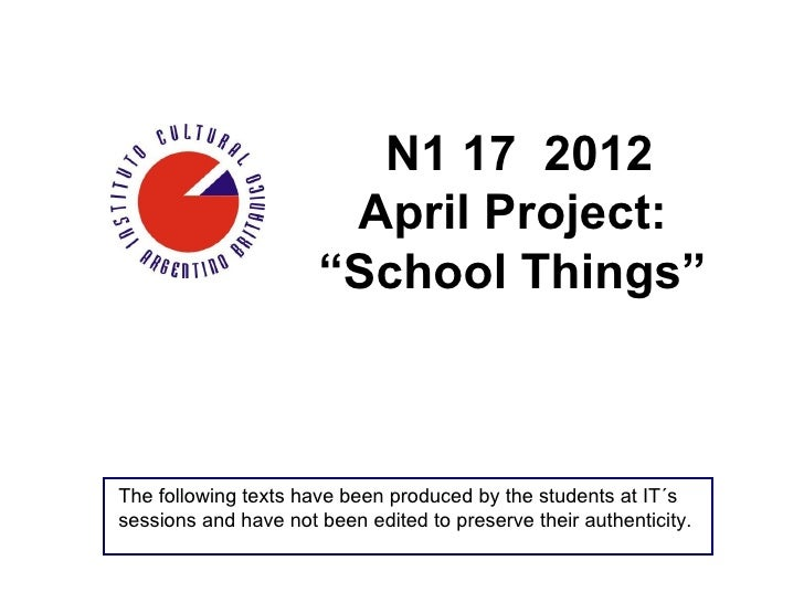 "N1 17 2012                       April Project:                      ""School Things""The following texts have been produced..."