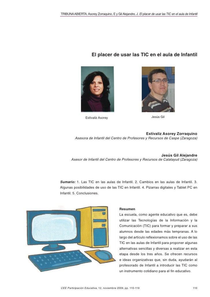 TRIBUNA ABIERTA. Asorey Zorraquino, E y Gil Alejandre, J. El placer de usar las TIC en el aula de Infantil                ...