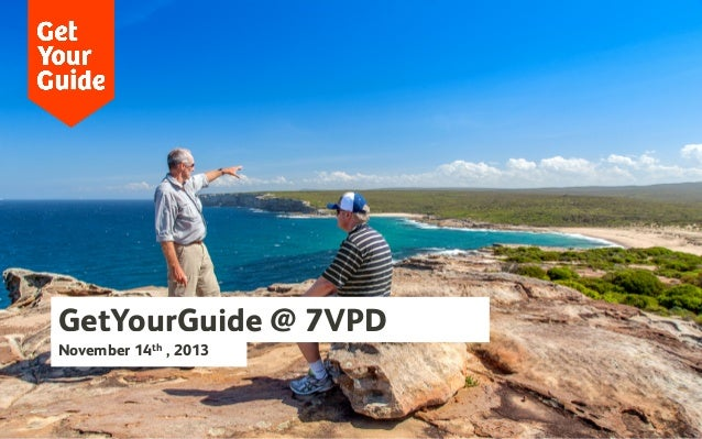 GetYourGuide @ 7VPD Click to edit Master title style November 14th , 2013 By Floris Dekker – September 2nd, 2013