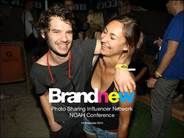 Photo Sharing Influencer Network  NOAH Conference  !  14 November 2013