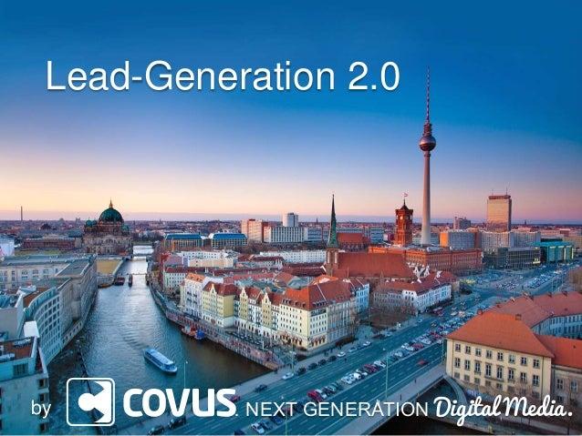 Lead-Generation 2.0  by  … NEXT GENERATION Digital Media.