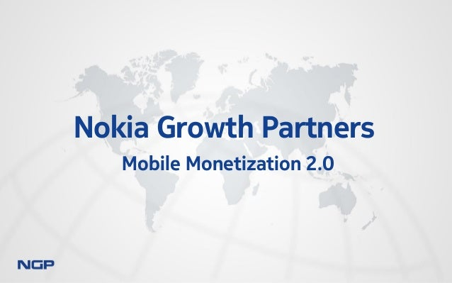 Nokia Growth Partners Mobile Monetization 2.0