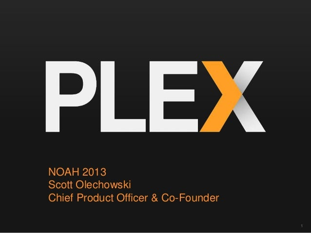 NOAH 2013 Scott Olechowski Chief Product Officer & Co-Founder 1