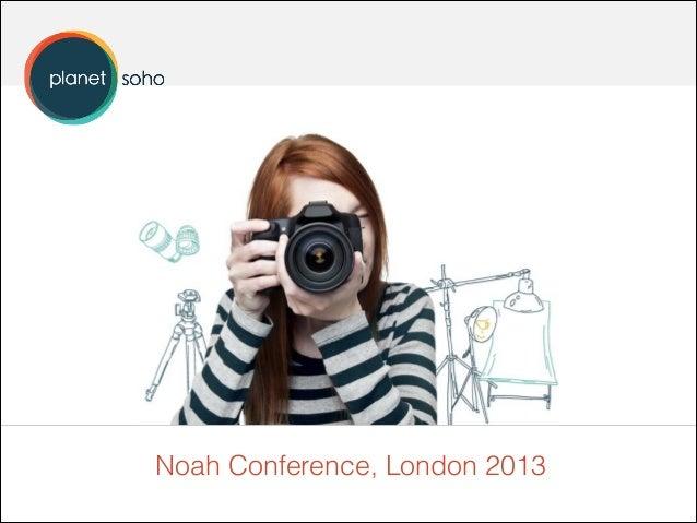 PlanetSoho - NOAH13 London