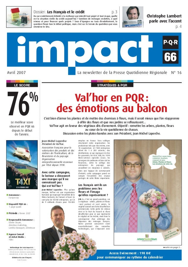 STRATÉGIES & PQRLE SCORE La newsletter de la Presse Quotidienne Régionale N° 16Avril 2007 Val'hor en PQR: des émotions au ...