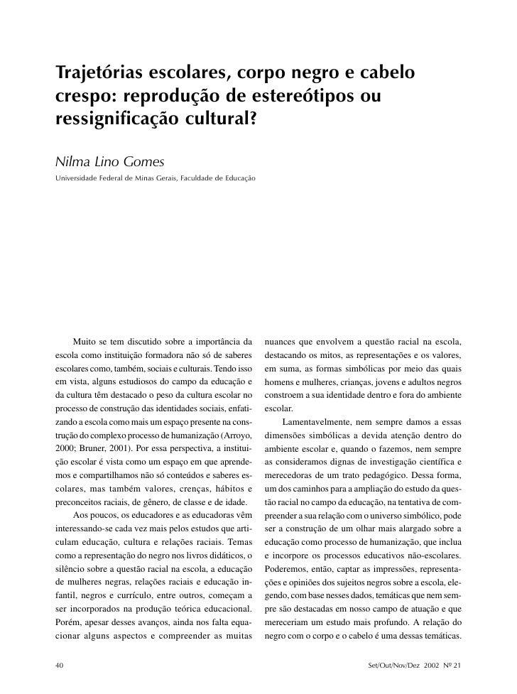 Nilma Lino GomesTrajetórias escolares, corpo negro e cabelocrespo: reprodução de estereótipos ouressignificação cultural?N...