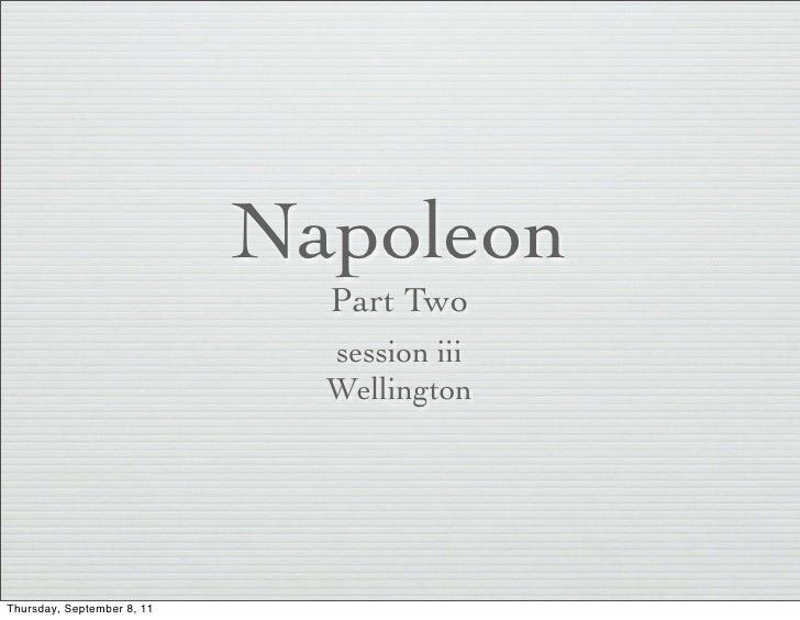Napoleon, Part 2, session iii, Wellington
