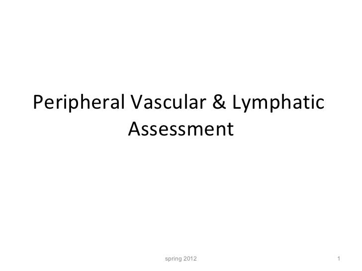 Peripheral Vascular & Lymphatic  Assessment spring 2012