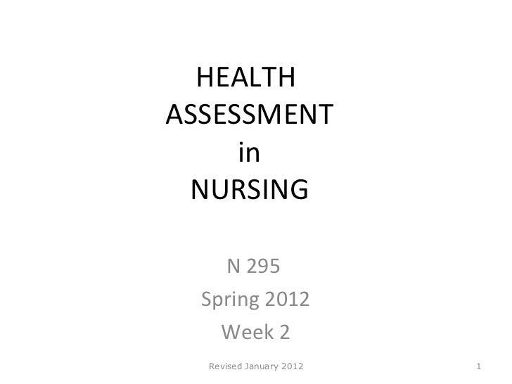HEALTH  ASSESSMENT  in  NURSING N 295  Spring 2012 Week 2 Revised January 2012