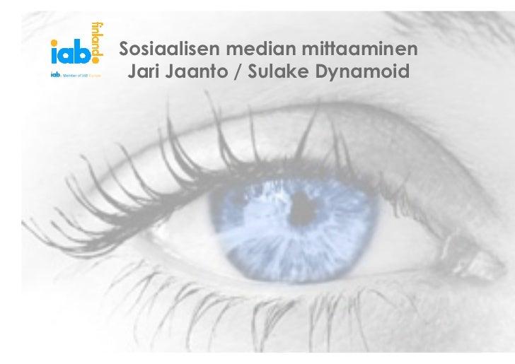 Sosiaalisen median mittaaminen Jari Jaanto / Sulake Dynamoid