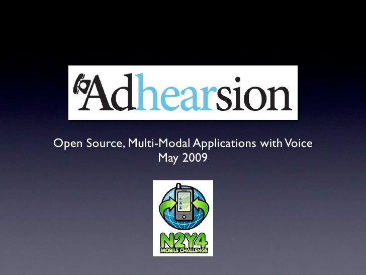Open Source, Multi-Modal Applications with Voice                    May 2009