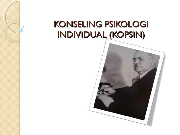 KONSELING PSIKOLOGI INDIVIDUAL (KOPSIN)