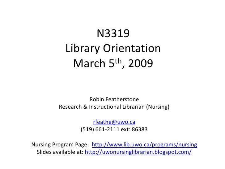N3319             Library Orientation               March 5th, 2009                       Robin Featherstone           Res...