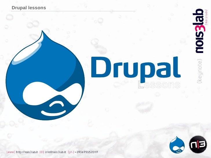 Drupal lessons                      Lessons