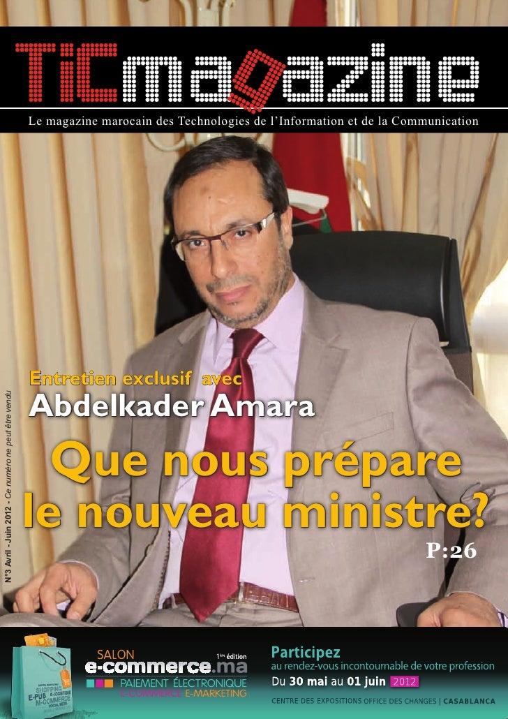 TICmag azine                                                       Le magazine marocain des Technologies de l'Information ...