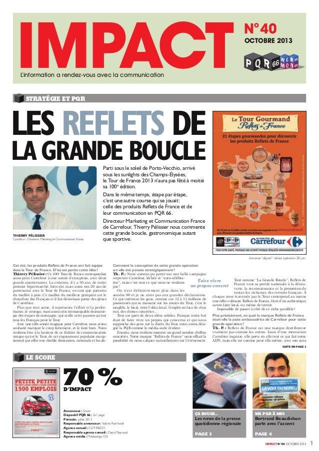 1IMPACT N°40 OCTOBRE 2013 STRATÉGIE ET PQR LES REFLETS DE LA GRANDE BOUCLE Cet été, les produits Reflets de France ont fait...