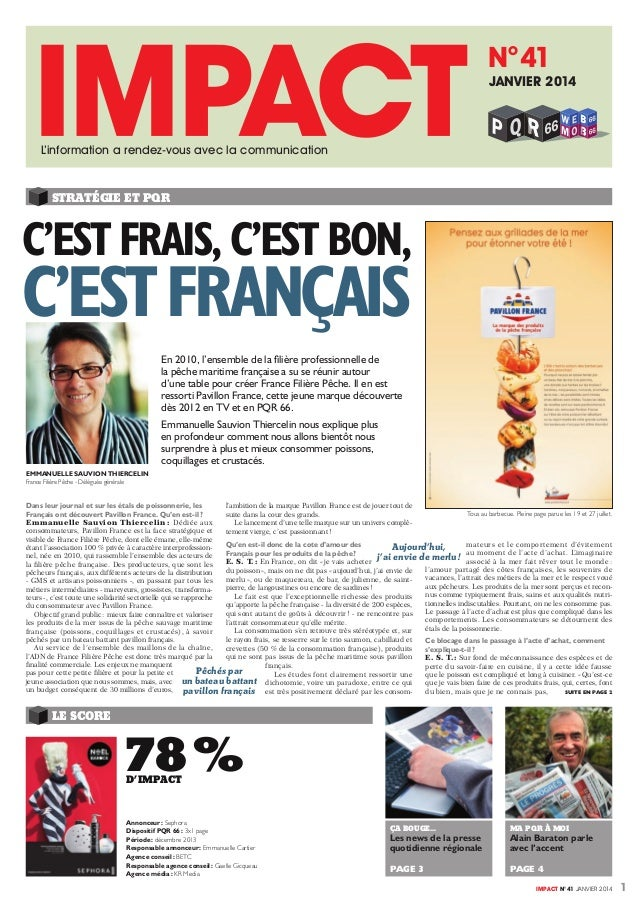 1IMPACT N°41 JANVIER 2014 STRATÉGIE ET PQR C'EST FRAIS, C'EST BON, C'ESTFRANÇAIS Dans leur journal et sur les étals de poi...