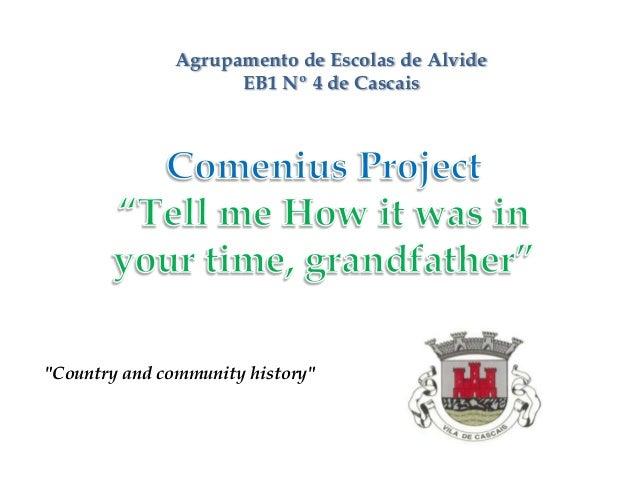 """Agrupamento de Escolas de Alvide                    EB1 Nº 4 de Cascais""""Country and community history"""""""