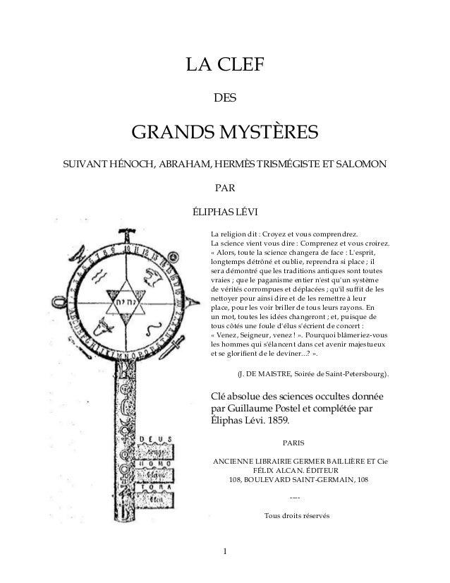 La clef des grands mystères : suivant Hénoch, Abraham, Hermès Trismégiste et Salomon / par Éliphas Lévy (l'abbé A.-L. [......