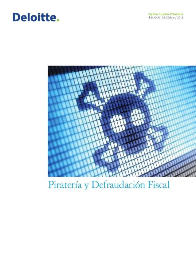 Boletín Jurídico Tributario Edición N° 56 | Febrero 2012  Piratería y Defraudación Fiscal