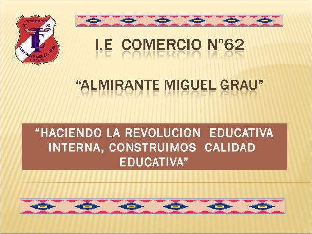 """""""HACIENDO LA REVOLUCION EDUCATIVA INTERNA, CONSTRUIMOS CALIDAD EDUCATIVA"""""""