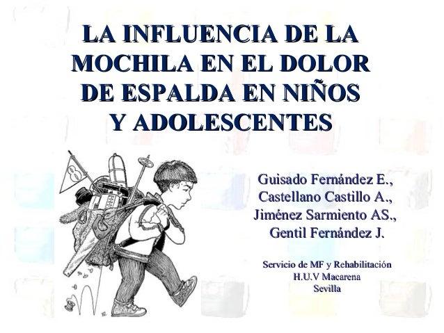 LA INFLUENCIA DE LALA INFLUENCIA DE LA MOCHILA EN EL DOLORMOCHILA EN EL DOLOR DE ESPALDA EN NIÑOSDE ESPALDA EN NIÑOS Y ADO...
